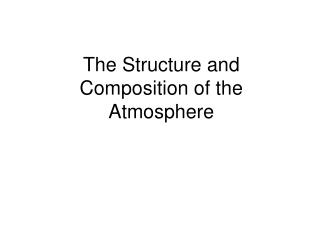 The Structure and Composition of the Atmosphere