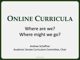 Online Curricula Where are we? Where might we go?