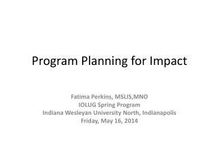 Program Planning for Impact
