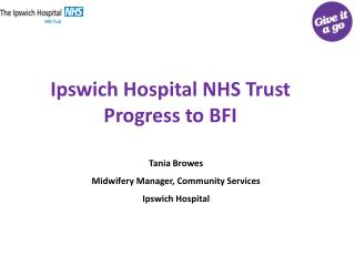 Ipswich Hospital NHS Trust Progress to BFI
