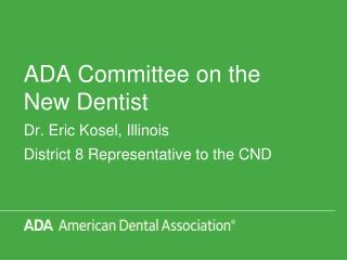 ADA Committee on the  New Dentist