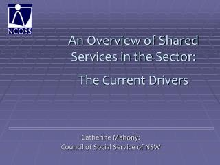 An Overview of Shared  Services in the Sector:  The Current Drivers