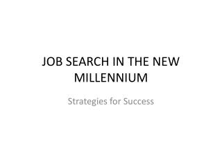 JOB SEARCH IN THE NEW MILLENNIUM