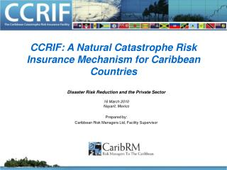 CCRIF: A Natural Catastrophe Risk Insurance Mechanism for Caribbean Countries