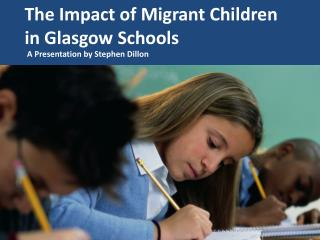 The Impact of Migrant Children in Glasgow Schools