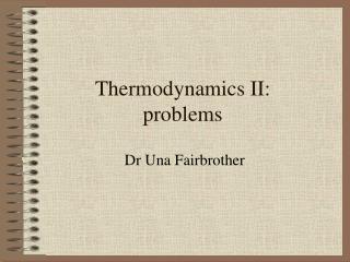 Thermodynamics II: problems