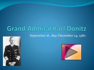 Grand Admiral Karl Donitz
