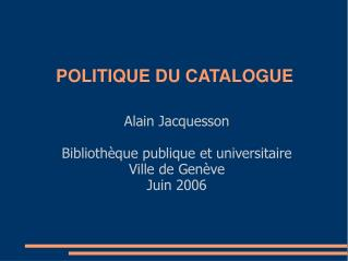 POLITIQUE DU CATALOGUE