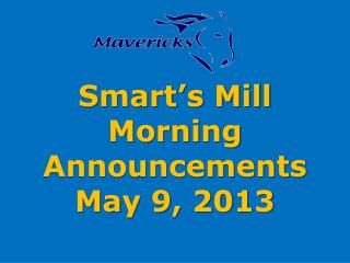 Smart's Mill Morning Announcements May 9, 2013