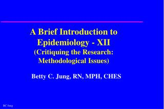 A Brief Introduction to Epidemiology - XII Critiquing the Research: Methodological Issues