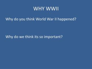 WHY WWII