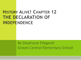 History Alive! Chapter 12 THE DECLARATION OF IN DEPENDENCE