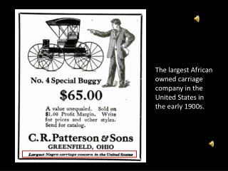 The largest African owned carriage company in the United States in the early 1900s.