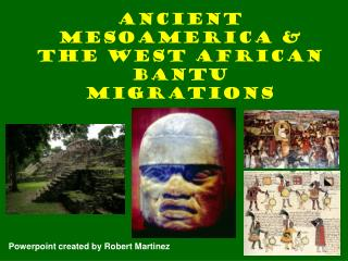 Ancient Mesoamerica  the West African Bantu Migrations
