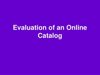 Evaluation of an Online Catalog