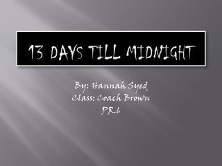 13  Days Till Midnight