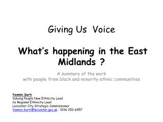 Giving Us  Voice What's happening in the East Midlands ?