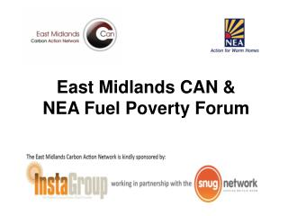 East Midlands CAN &  NEA  Fuel Poverty  Forum