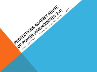 Protections Against Abuse of Power (Amendments 2-4)