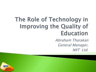 The Role of Technology in Improving the Quality of Education