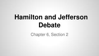 Hamilton and Jefferson Debate