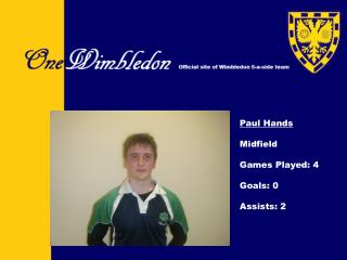 Paul Hands Midfield Games Played: 4 Goals: 0 Assists: 2