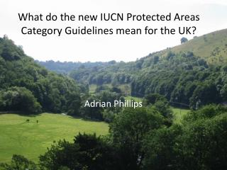 What do the new IUCN Protected Areas Category Guidelines mean for the UK?