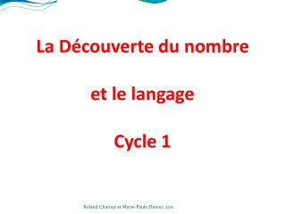 La D�couverte du nombre et le langage Cycle 1