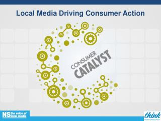 Local Media Driving Consumer Action