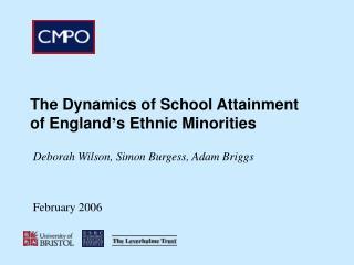 The Dynamics of School Attainment of England ' s Ethnic Minorities