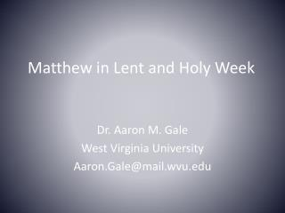 Matthew in Lent and Holy Week
