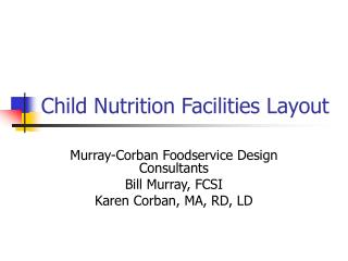 Child Nutrition Facilities Layout