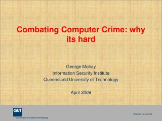 Combating Computer Crime: why its hard