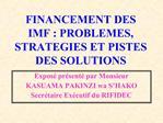 FINANCEMENT DES IMF : PROBLEMES, STRATEGIES ET PISTES DES SOLUTIONS
