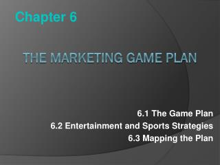 The Marketing  Game  Plan