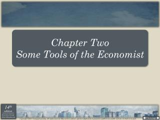 Chapter Two Some Tools of the Economist