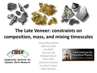 The Late Veneer: constraints on composition, mass, and mixing timescales