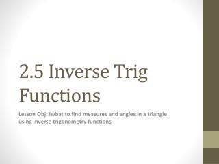 2.5 Inverse Trig Functions