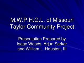 M.W.P.H.G.L. of Missouri Taylor Community Project