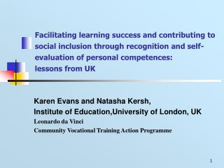 Karen Evans and Natasha Kersh, Institute of Education,University of London, UK Leonardo da Vinci