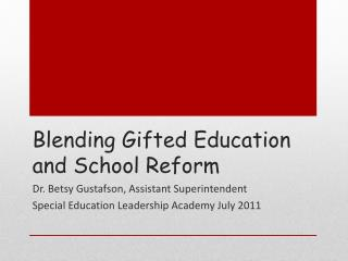 Blending Gifted Education and School Reform