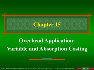 Overhead Application: Variable and Absorption Costing