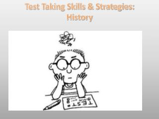 Test Taking Skills & Strategies: History