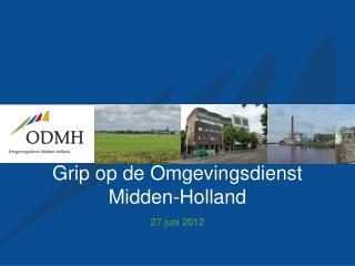 Grip op de  Omgevingsdienst  Midden-Holland