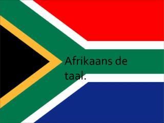 Afrikaans de taal.