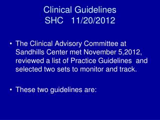 Clinical Guidelines SHC   11/20/2012