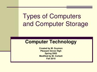 Types of Computers and Computer Storage