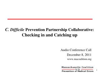 C . Difficile  Prevention Partnership Collaborative:   Checking in and Catching up