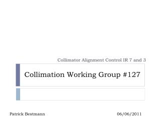 Collimation Working Group #127