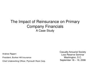 The Impact of Reinsurance on Primary Company Financials A Case Study